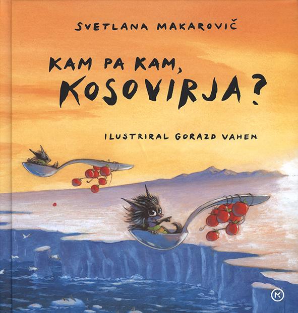 Svetlana Makarovič in Kam pa kam kosovirja?
